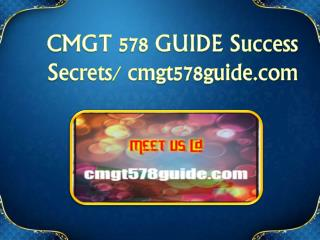 CMGT 578 GUIDE  Exciting Results / cmgt578guide.com