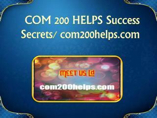 COM 200 HELPS Exciting Results / com200helps.com