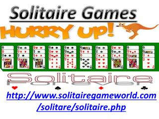 Feel boring, Play Solitaire Games and make yourself refresh