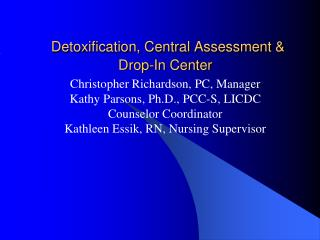 Detoxification, Central Assessment  Drop-In Center