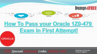Oracle 1Z0-479 Access Management Suite Plus 11g Real Exam Questions Available