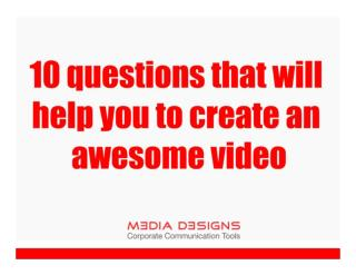 10 questions that will help you to create an awesome video