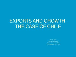 EXPORTS AND GROWTH: THE CASE OF CHILE