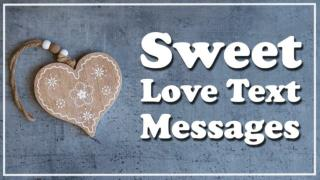 Sweet Love Text Messages For Him/Her