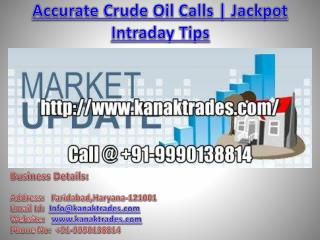 Accurate Crude Oil Calls | Jackpot Intraday Tips