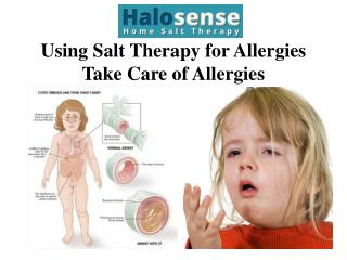 Using Salt Therapy for Allergies Take Care of Allergies