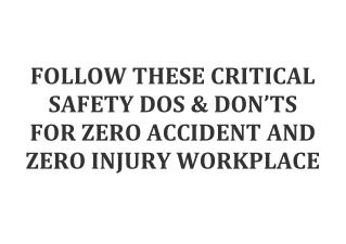 FOLLOW THESE CRITICAL SAFETY AT WORKPLACE