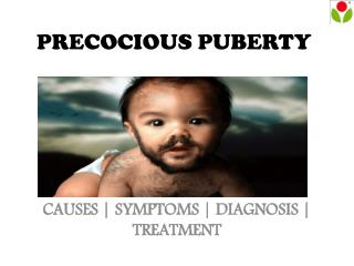 Precocious Puberty : causes, symptoms, sign and treatment