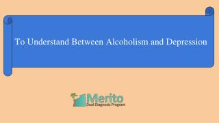To Understand Between Alcoholism and Depression