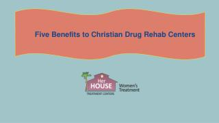 Five Benefits to Christian Drug Rehab Centers