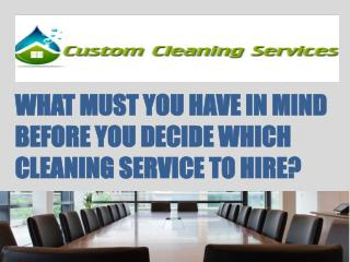 What must you have in mind before you decide which cleaning service to hire?