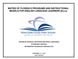 MATRIX OF FLORIDA S PROGRAMS AND INSTRUCTIONAL MODELS FOR ENGLISH LANGUAGE LEARNERS ELLs
