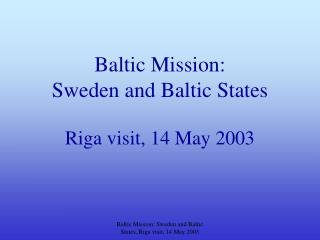Baltic Mission:  Sweden and Baltic States  Riga visit, 14 May 2003