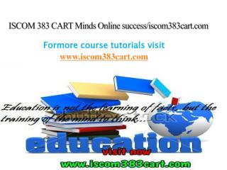 ISCOM 383 CART Minds Online success/iscom383cart.com