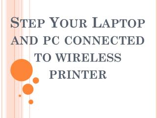 Steps For Laptop and PC Conected TO Wireless HP Printer