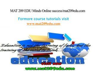 MAT 209 EDU Minds Online success/mat209edu.com