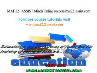 MAT 221 ASSIST Minds Online success/mat221assist.com