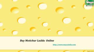 Order Motichur Laddu Online  -  Onyyxindia
