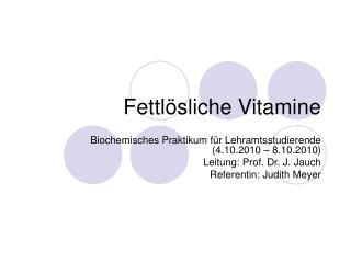 Fettl sliche Vitamine