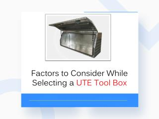 Factors to Consider While Selecting a UTE Tool Box
