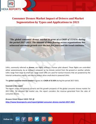 Consumer Drones Market Impact of Drivers and Market Segmentation by Types and Applications to 2021
