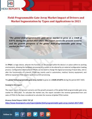 Field-Programmable Gate Array Market Impact of Drivers and Market Segmentation by Types and Applications to 2021