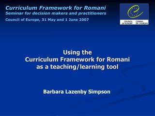 Using the  Curriculum Framework for Romani  as a teaching