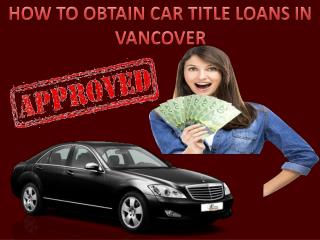 Obtain car title loans in Vancouver|British Columbia