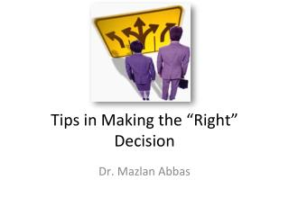 "Tips in Making the ""Right"" Decision"