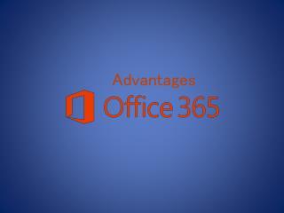 Advantages office365