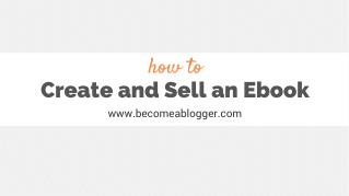 How To Create And Sell An Ebook
