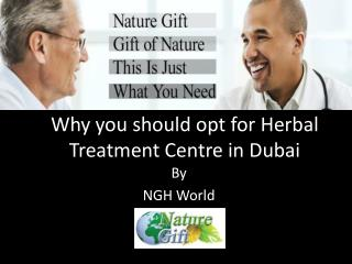 Why you should opt for Herbal Treatment Center in Dubai