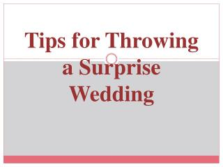 Tips for Throwing a Surprise Wedding