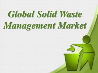 Global Solid Waste Management Market