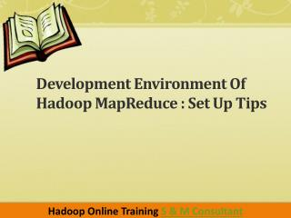 Development Environment Of Hadoop MapReduce | Hadoop Online Training