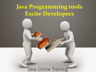 Java Programming tools Excite Developers | Java Online Training