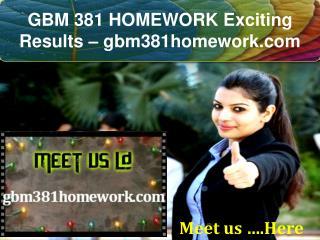 GBM 381 HOMEWORK Exciting Results – gbm381homework.com