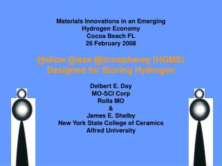 Materials Innovations in an Emerging Hydrogen Economy Cocoa Beach FL 26 February 2008  Hollow Glass Microspheres HGMS  D