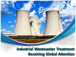 Industrial Wastewater Treatment Receiving Global Attention