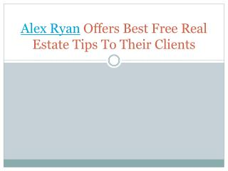 Alex ryan offers best free real estate tips