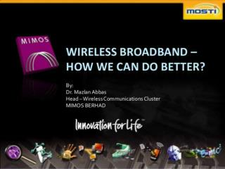 Wireless Broadband - How We Can Do Better?