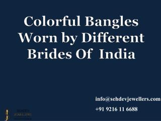 Colorful Bangles Worn by Different Brides Of India