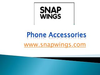 Phone Accessories - snapwings.com