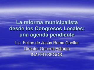 La reforma municipalista desde los Congresos Locales: una agenda pendiente