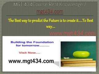 MGT 434Course Real Knowledge / mgt434.com