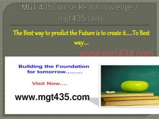 MGT 435Course Real Knowledge / mgt435.com