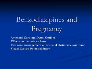 Benzodiazipines and Pregnancy