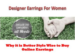Why it is Better Style Wise to Buy Online Earrings