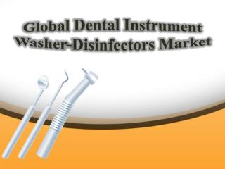 Global Dental Instrument Washer-Disinfectors Market