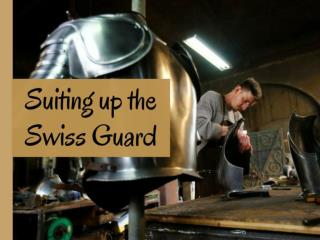 Suiting up the Swiss Guard